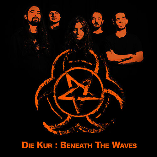 Beneath the Waves by Die Kur