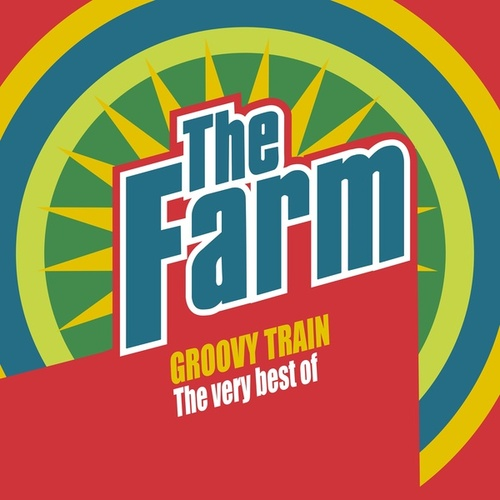 Groovy Train: The Very Best of The Farm (Deluxe Edition) by The Farm