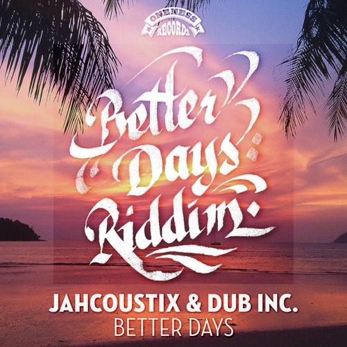 Better Days (Oneness Mix) von Jahcoustix