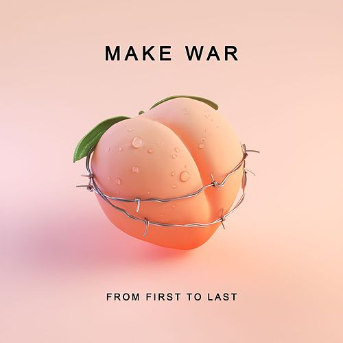 Make War by From First To Last