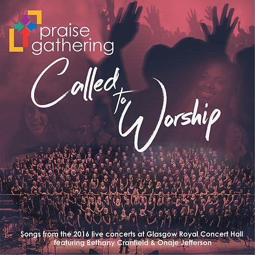 Called to Worship (Live) by Praise Gathering