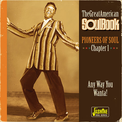 The Great American Soulbook: Pioneers of Soul (Chapter 1, Any Way You Wanta!) by Various Artists