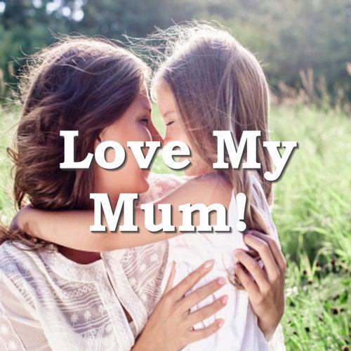Love My Mum! de Various Artists