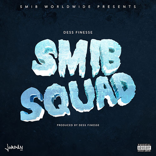 Smibsquad - Single by Dess Finesse