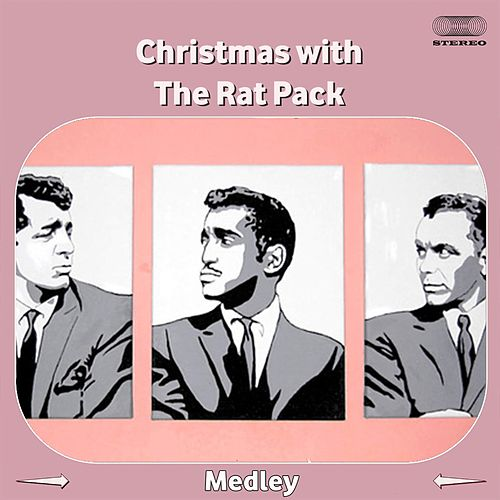 Christmas with the Rat Pack Medley: Let It Snow! Let It Snow! Let It Snow! / Jingle Bells / White Christmas / Have Yourself a Merry Little Christmas / Winter Wonderland / Baby, It's Cold Outside / I'll Be Home for Christmas / The Christmas Song / Blue CHR di Ratpack
