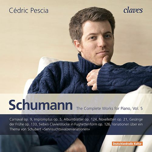 Schumann: The Complete Works for Piano, Vol. 5 de Cédric Pescia