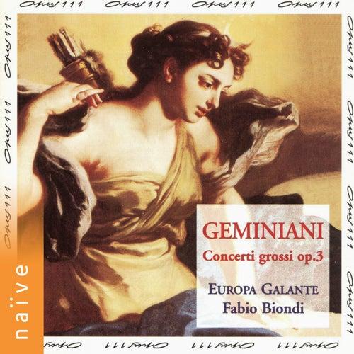 Geminiani: Concerti grossi, Op. 3 di Europa Galante Fabio Biondi