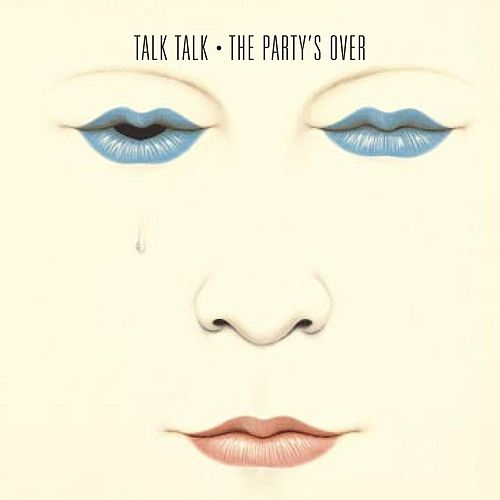 The Party's Over by Talk Talk