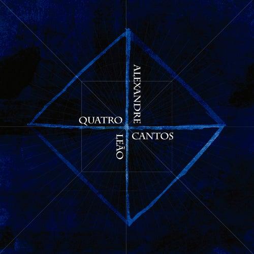 Quatro Cantos de Alexandre Leão