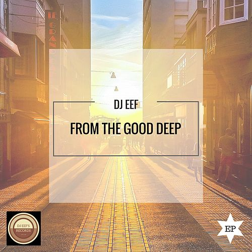 From the Good Deep de DJ Eef