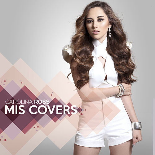 Mis Covers by Carolina Ross