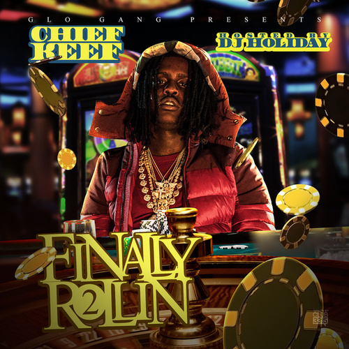 Finally Rollin 2 (Glo'd Up Deluxe  Edition) de Chief Keef