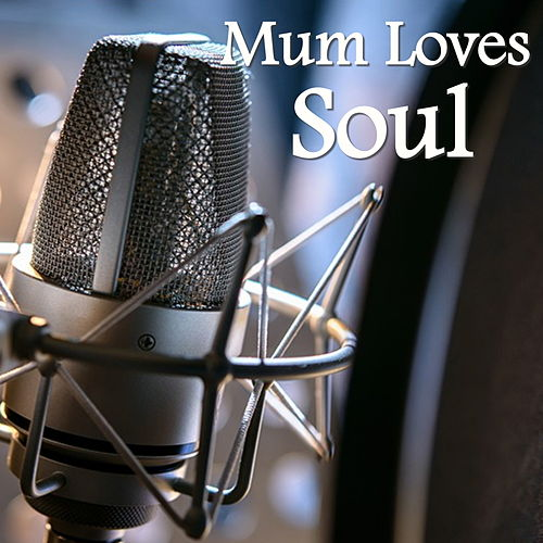 Mum Loves Soul by Various Artists