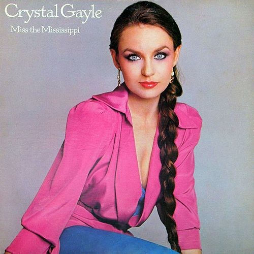 Miss the Mississippi by Crystal Gayle