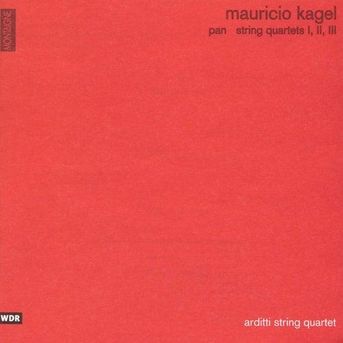 Mauricio Kagel: Pan and String Quartets Nos. 1, 2 & 3 by Arditti String Quartet