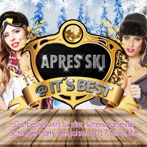 Apres Ski @ It's Best (Die besten hits für die hütten Karneval Schlager Party des jahres 2017 bis 2018) von Various Artists