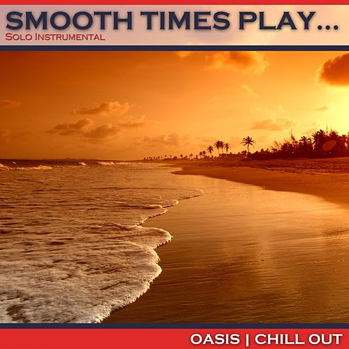 Smooth Times Play Oasis Chill Out de Smooth Times