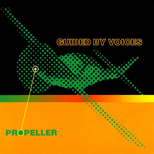 Propeller de Guided By Voices
