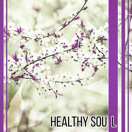 Healthy Soul – Relaxation Sounds for Wellness, Spa Music, Deep Massage, Reiki Music, Beauty for Body, Asian Spa, Healing Melodies for Relaxation by Relaxing Spa Music