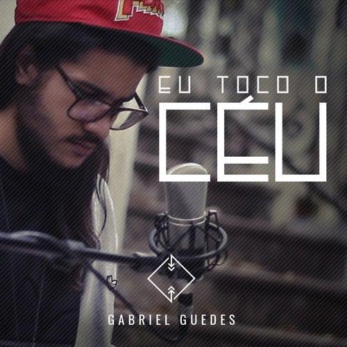 Eu Toco o Céu de Gabriel Guedes de Almeida