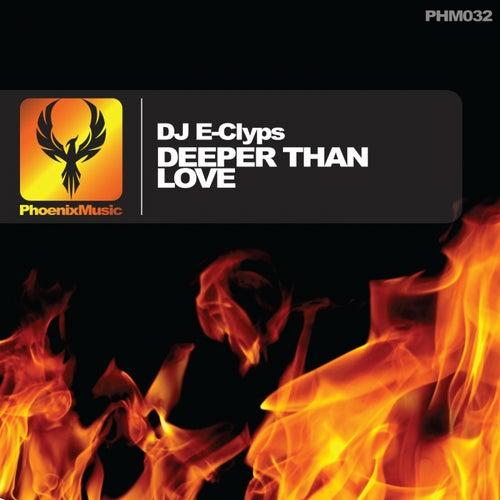 Deeper Than Love by DJ E-Clyps