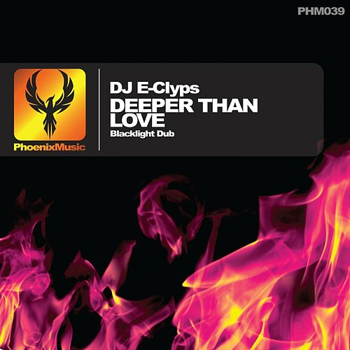 Deeper Than Love (Blacklight Dub) by DJ E-Clyps