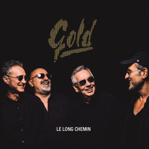GOLD Le long chemin (50ème anniversaire) by Gold