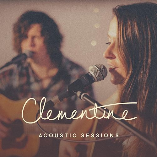 Clementine Acoustic Sessions von Clementine Duo