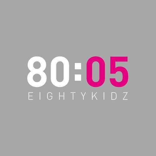 80:05 by 80Kidz