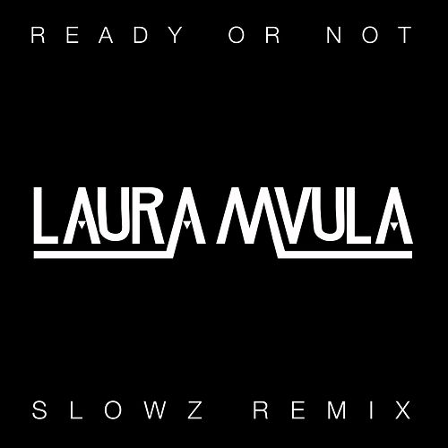 Ready or Not (Slowz Remix) de Laura Mvula