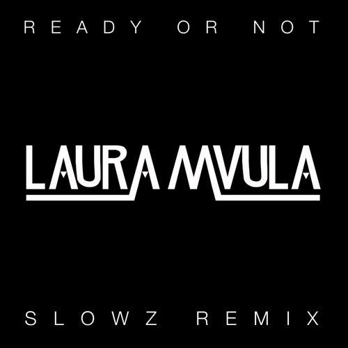 Ready or Not (Slowz Remix) von Laura Mvula