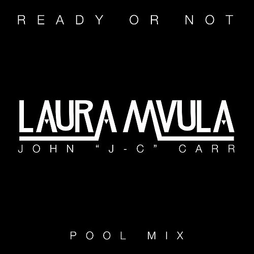 Ready or Not (John 'J-C' Carr Pool Mix) von Laura Mvula