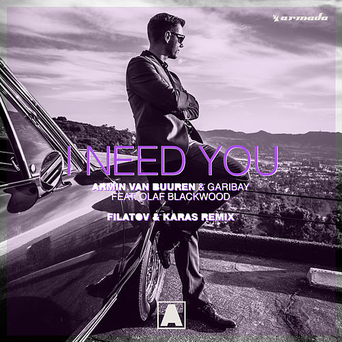 I Need You (feat. Olaf Blackwood) [Filatov & Karas Remix] de Armin van Buuren & Garibay