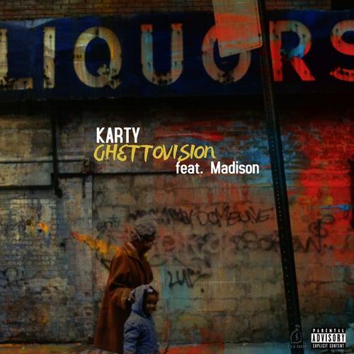 Ghetto Vision (feat. Madison) von Karty