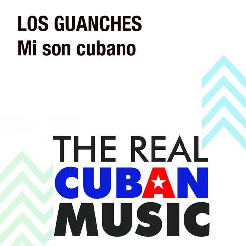 Mi Son Cubano (Remasterizado) di Los Guanches