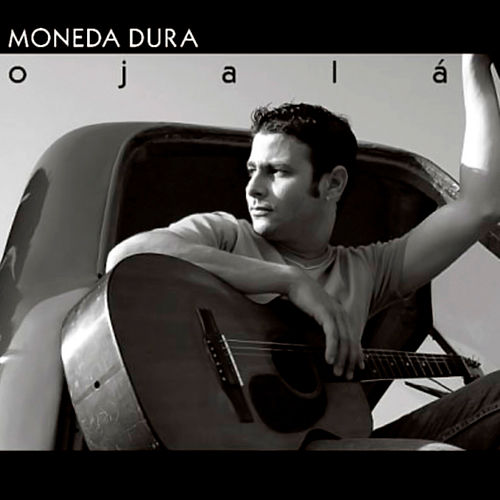 Ojalá (Remasterizado) de Moneda Dura