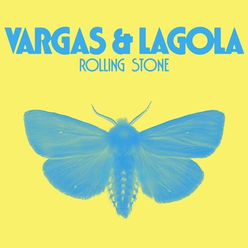 Rolling Stone di Vargas & Lagola