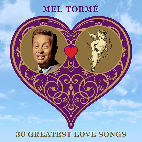 30 Greatest Love Songs de Mel Tormè