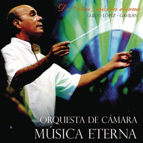 De Cuba, Música Eterna (Remasterizado) de Guido López Gavilán y Su Orquesta de Cámara Música Eterna