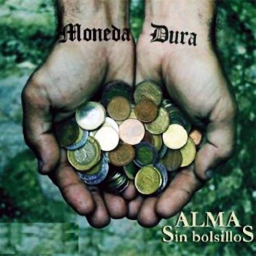 Alma Sin Bolsillos (Remasterizado) de Moneda Dura
