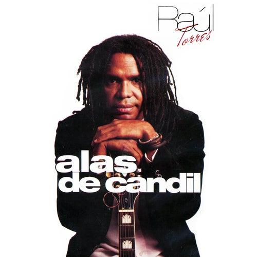 Alas de Candil (Remasterizado) de Raul Torres