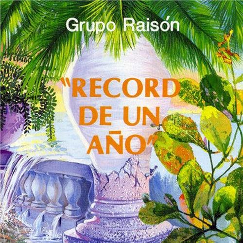 Récord de un Año (Remasterizado) de Grupo Raison