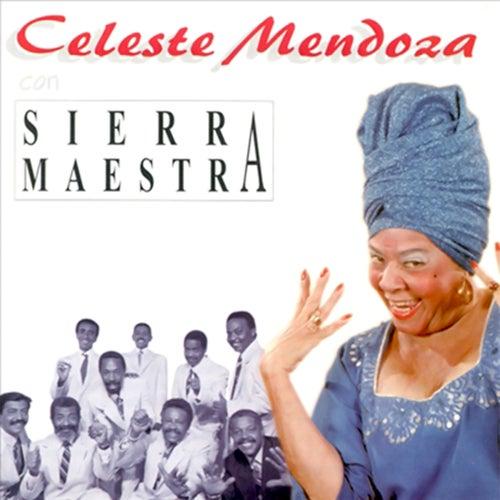 Celeste Mendoza Con Sierra Maestra (Remasterizado) de Celeste Mendoza