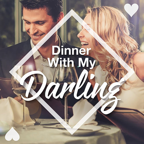 Dinner with My Darling by Various Artists