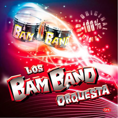 100% Original de Los Bam Band Orquesta