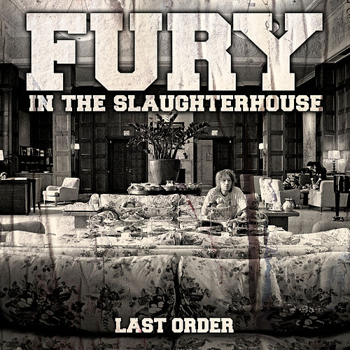 The Last Order von Fury In The Slaughterhouse