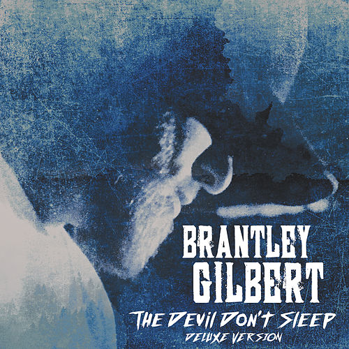 The Devil Don't Sleep (Deluxe) by Brantley Gilbert