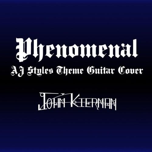 Phenomenal (AJ Styles' Theme) by John Kiernan