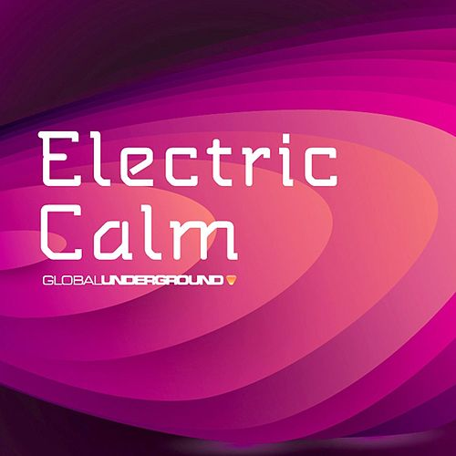 Global Underground - Electric Calm Vol. 5 by Various Artists