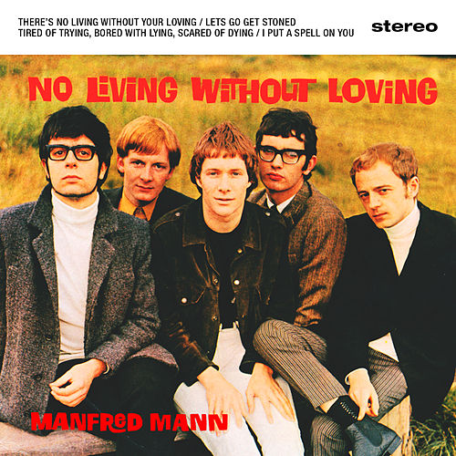 No Living Without Loving de Manfred Mann